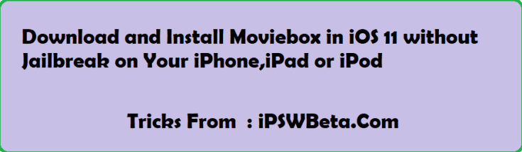 Download And Install Moviebox Ios App Without Jailbreak