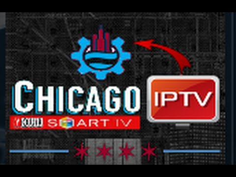 CHICAGO IPTV ADD-ON IS BACK AND BETTER THAN EVER XBMC/Kodi