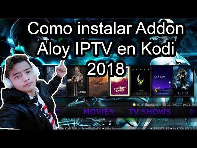 Como instalar Addon Aloy IPTV en Kodi 2018