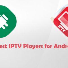 Best IPTV Players for Android [2020 Latest]