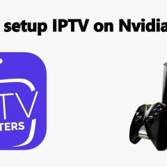 How to Setup IPTV on Nvidia Shield? [2019]