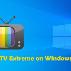 How to install IPTV Extreme for Windows? [2019]