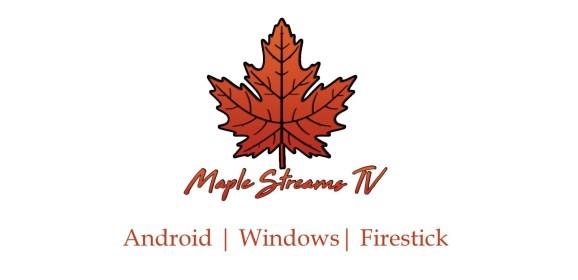 Maple Streams IPTV   Android, Windows & Firestick