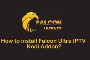 How to install Falcon Ultra IPTV Kodi Addon?