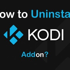How to Uninstall Kodi Addon? [2019 Updated]