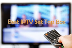 best IPTV Set Top box