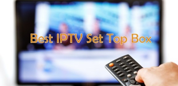 List of Best IPTV Set Top Box [2019]