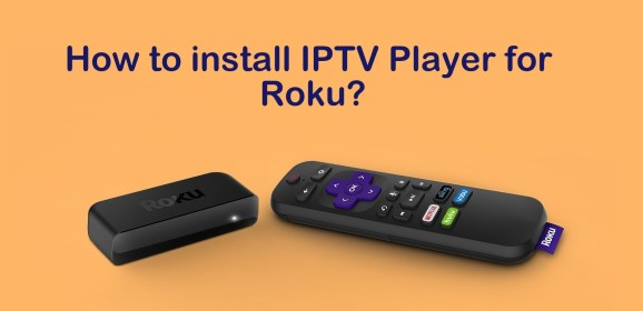 How to install IPTV Player for Roku? [2019]