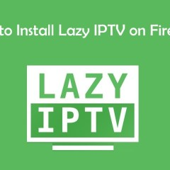 How to install Lazy IPTV on Firestick [2020]