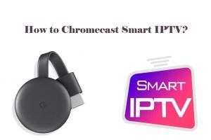 Chromecast Smart IPTV