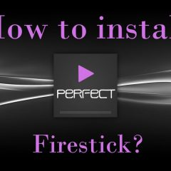 How to install Perfect Player on Firestick?