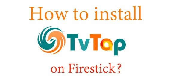 How to install TVTap on Firestick [2019]