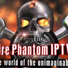 Fire Phantom IPTV: Features, Review, Setup