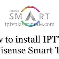 How to Install IPTV on Hisense Smart TV