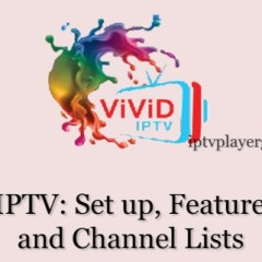 VIVID IPTV: Features, Price, Channel List and Setup