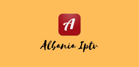 Albania IPTV – Free IPTV for Android and Firestick