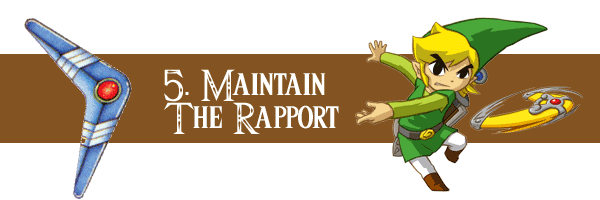 Maintain the Rapport