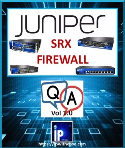 Juniper SRX Firewall Interview Questions | IP With Ease