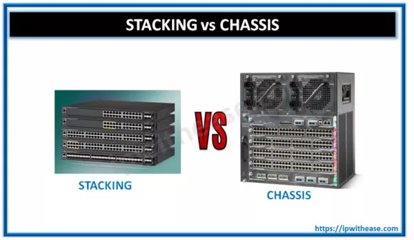 stacking vs chassis switch