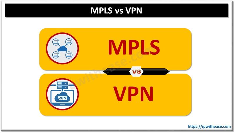 MPLS VS VPN