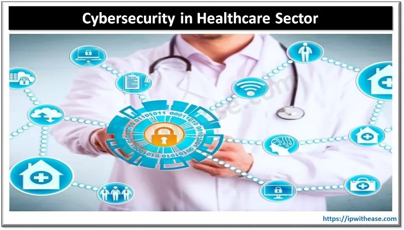 Cybersecurity in Healthcare Sector