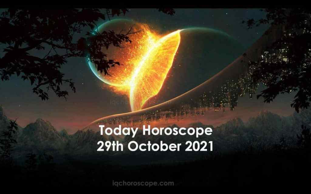 Today Horoscope 29 October 2021Horoscope Today Prediction, 29 October 2021, the stress that has been going on for a few days will go away. Be in good shape. It is important to take precautions regarding catering. Today's Horoscope, Daily Horoscope 29 October 2021, Aries Taurus Gemini Cancer Leo Virgo Libra Scorpio Sagittarius Capricorn Aquarius Pisces Horoscope Today 29 October 2021, 29 Jan 2021 Horoscope, Astrological Prediction for 29 October 2021, Horoscopes, Free Daily Horoscope, Horoscope Today 29 October 2021 Related: Aries Zodiac All About Aries Aries Daily Horoscope 29 October 2021 Aries Lucky Number Today: , Aries Lucky Color today: , Aries Lucky Gem today, Today Taurus Horoscope 29 October 2021 Taurus Lucky Number Today: , Taurus Lucky Color today: , Taurus Lucky Gem today, Horoscope Gemini 29 October 2021 Prediction Gemini Lucky Number Today: , Gemini Lucky Color today: , Gemini Lucky Gem today, Cancer Daily Horoscope Today 29 October 2021 Cancer Lucky Number Today: , Cancer Lucky Color today: , Cancer Lucky Gem today, Today Leo Horoscope 29 October 2021 Leo Lucky Number Today: , Leo Lucky Color today: , Leo Lucky Gem today, Virgo Daily Horoscope 29 October 2021 Virgo Lucky Number Today: , Virgo Lucky Color today: , Virgo Lucky Gem today, Libra 29 October 2021 Prediction Libra Lucky Number Today: , Libra Lucky Color today: , Libra Lucky Gem today, Scorpio Daily Horoscope 29 October 2021 Scorpio Lucky Number Today: , Scorpio Lucky Color today: , Scorpio Lucky Gem today, Sagittarius 29 October 2021 Prediction Sagittarius Lucky Number Today: , Sagittarius Lucky Color today: , Sagittarius Lucky Gem today, Today Capricorn Horoscope 29 October 2021 Capricorn Lucky Number Today: , Capricorn Lucky Color today: , Capricorn Lucky Gem today, Aquarius 29 October 2021 Prediction Aquarius Lucky Number Today: , Aquarius Lucky Color today: , Aquarius Lucky Gem today. Today Pisces Horoscope 29 October 2021 Pisces Lucky Number Today: , Pisces Lucky Color today: , Pisces Lu