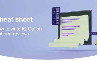 How to write IQOption platform reviews? – Cheat Sheet