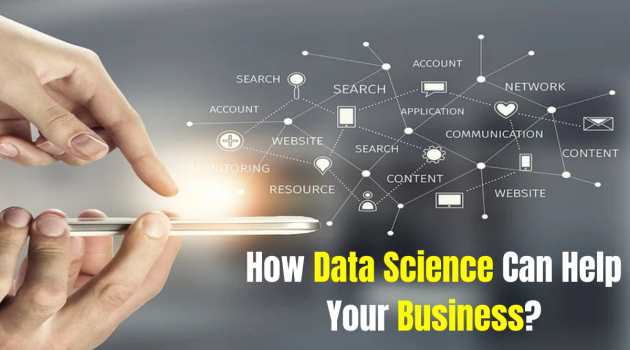 How Data Science Can Help Your Business