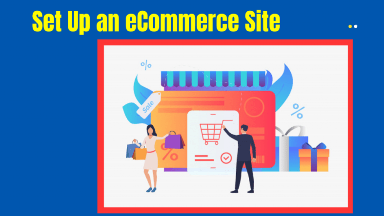 Set Up an eCommerce Site