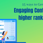 15 ways to Generate Engaging Content for higher rankings