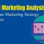 Digital Marketing Analysis Build Your Marketing Strategy With Data