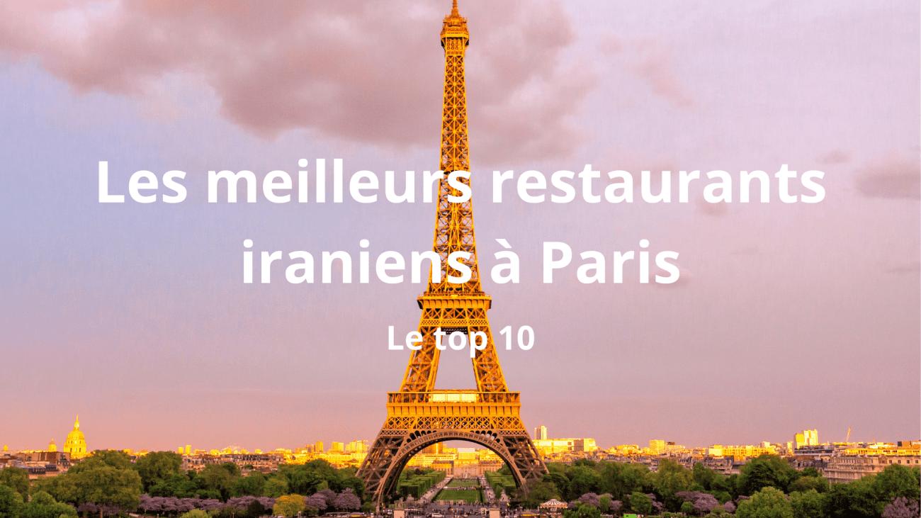 Les meilleurs restaurants iraniens à Paris