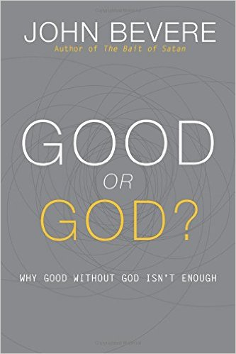 """""""Good or God?: Why Good Without God isn't Enough"""