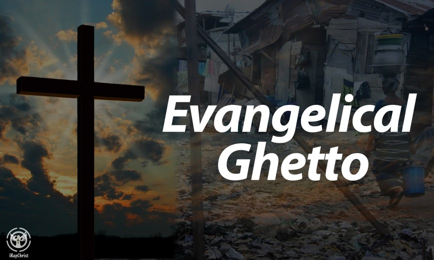 evangelical ghetto