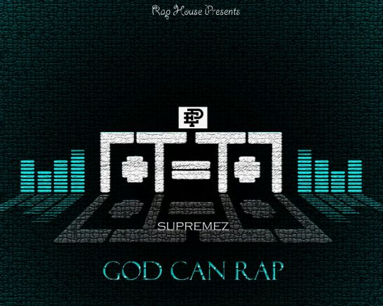 God Can Rap Supremez