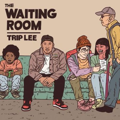 Waiting Room, Trip Lee