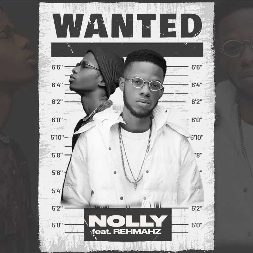 Nolly - Wanted (Ft Rehmahz)