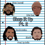 Chop It Up Pt. 2