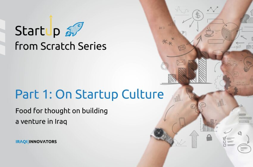 Startup from Scratch I: On Culture