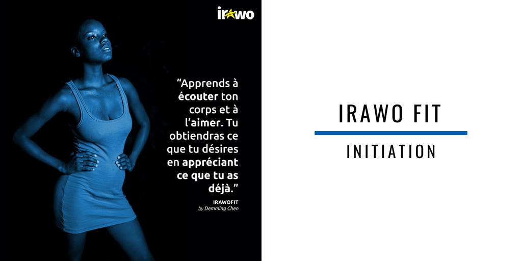Irawo Fit : Ce que vous devez savoir avant de commencer le Fitness