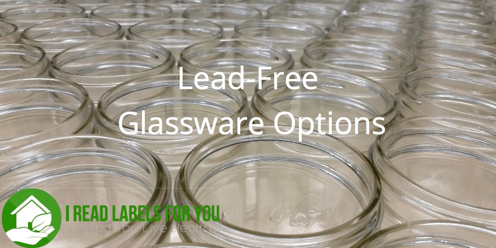 Lead Free Glassware Options For You| I Read Labels For You
