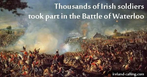 Irish who fought in the Battle of Waterloo   Ireland Calling