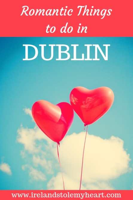 Treat your loved one to one of these romantic things to do in Dublin, Ireland. #Ireland #Dublin