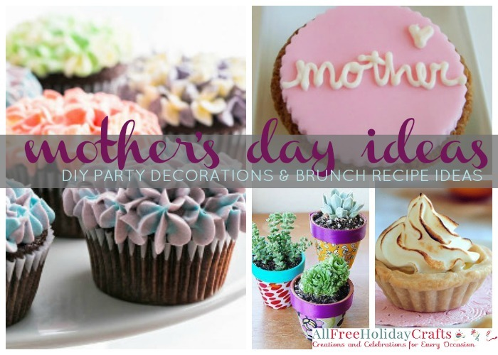 21 Mother's Day Ideas: DIY Party Decorations and Brunch ...