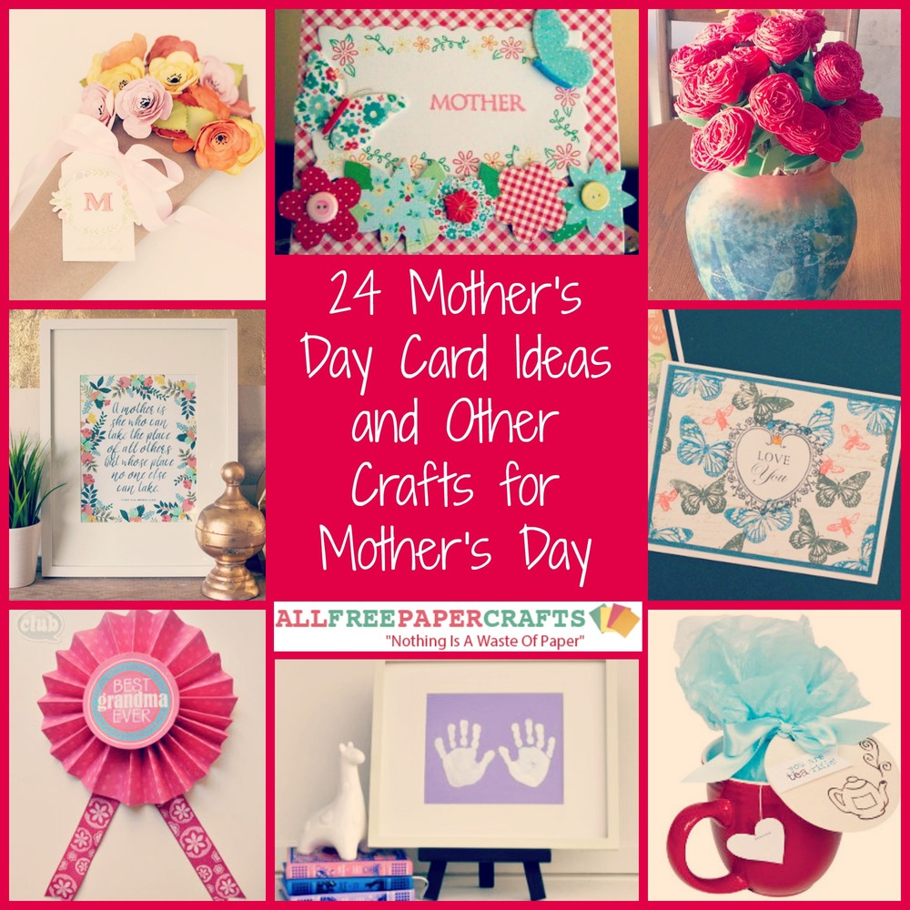 24 Mother's Day Card Ideas and Other Crafts for Mother's ...