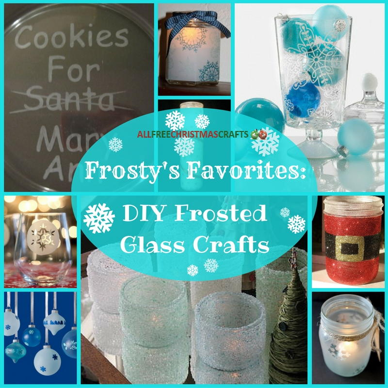 Frostys Favorites 15 DIY Frosted Glass Crafts