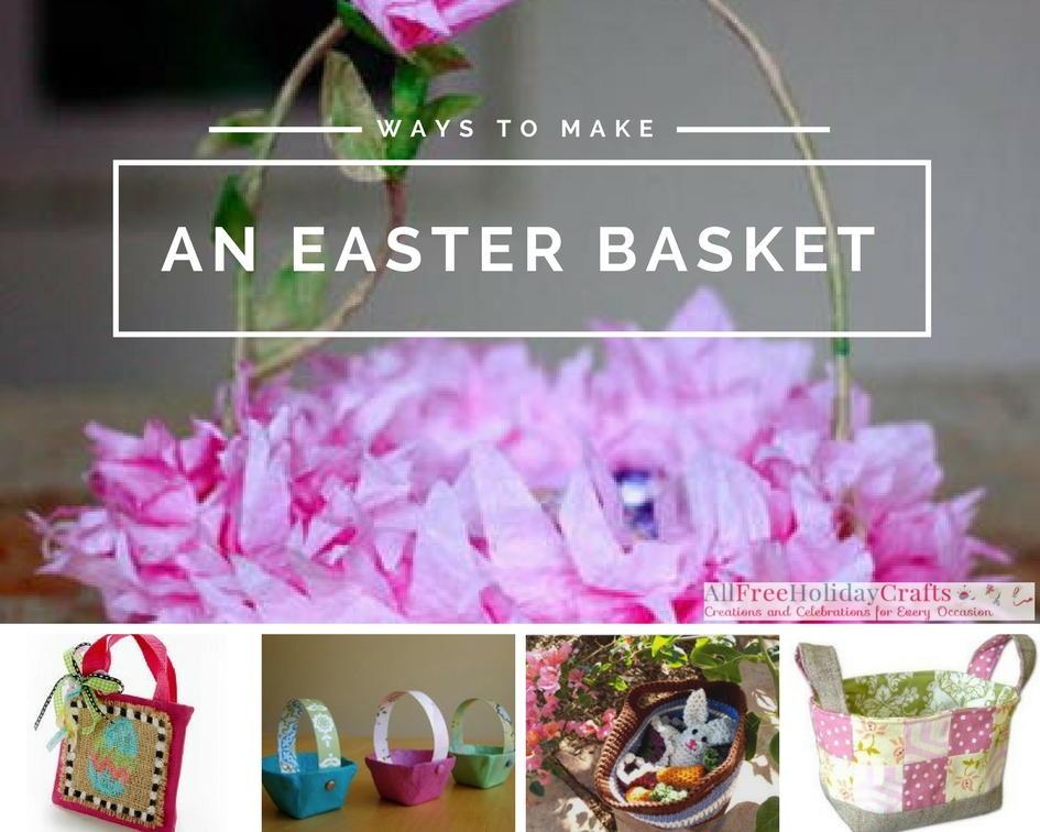 29 Crafty Ways To Make An Easter Basket