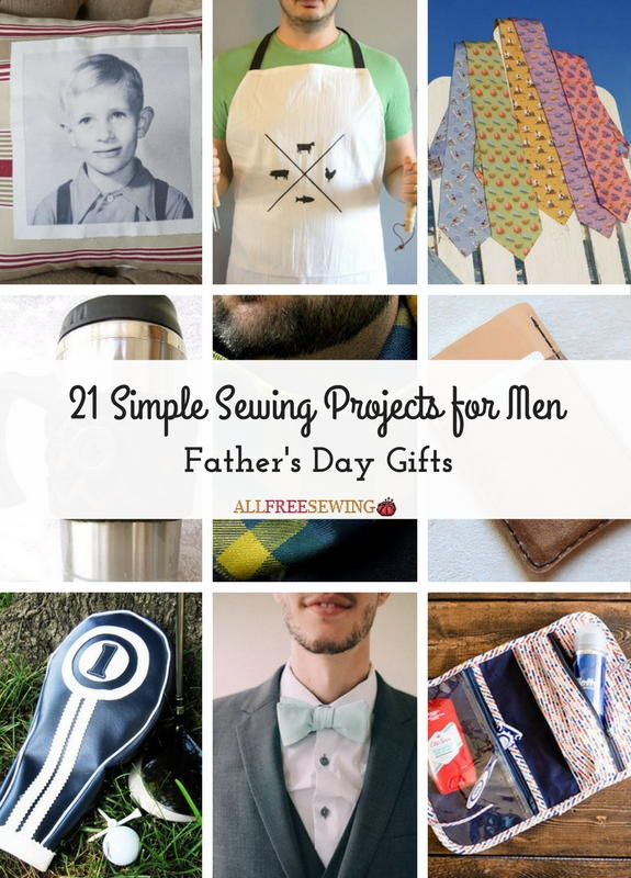 21 Simple Sewing Projects For Men Fathers Day Gifts