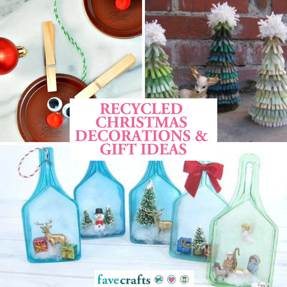29 Recycled Christmas Crafts Favecrafts Com