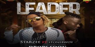 NEW MUSIC: Star Zee ft. Stonebwoy – Leader (Prod. by Beatz Dakay)
